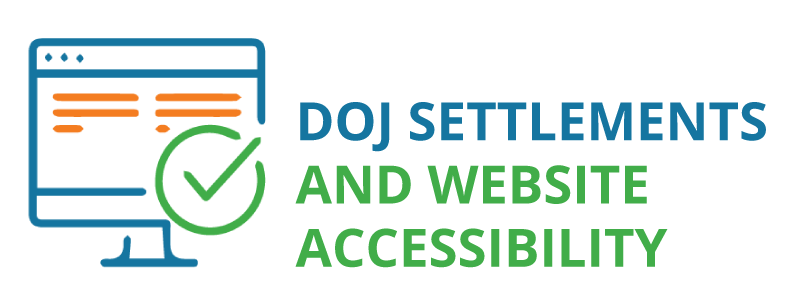 DOJ Settlements and Website Accessibility