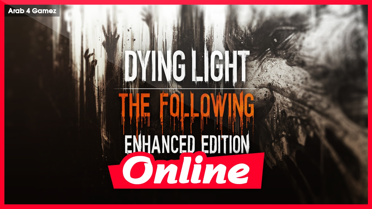 Download Dying Light: The Following – Enhanced Edition (v1.23.0 + All DLCs + DevTools + Multiplayer, MULTi16) [FitGirl Repack] + Crack