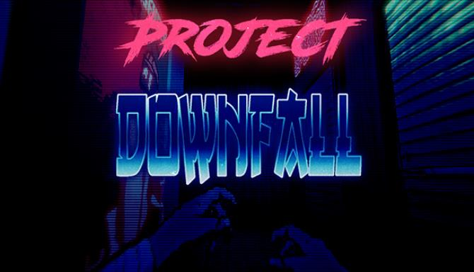 Download Project Downfall Early Access