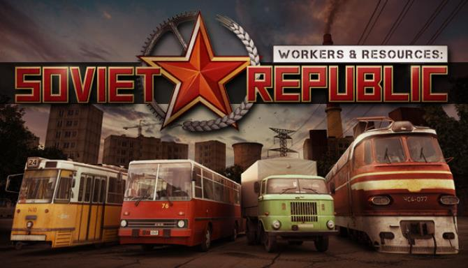 Download Workers & Resources: Soviet Republic [v 0.8.1.10 Beta | Early Access + Mods] Repack by xatab