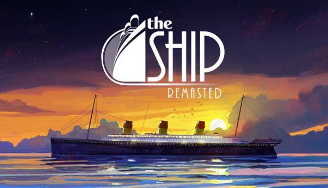 Download The Ship Remasted-RELOADED