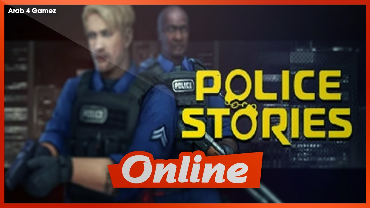 Download POLICE STORIES V1.1.03 + ONLINE STEAM