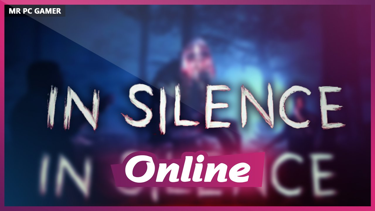 Download In Silence V0.42 Halloween + FIX + ONLINE