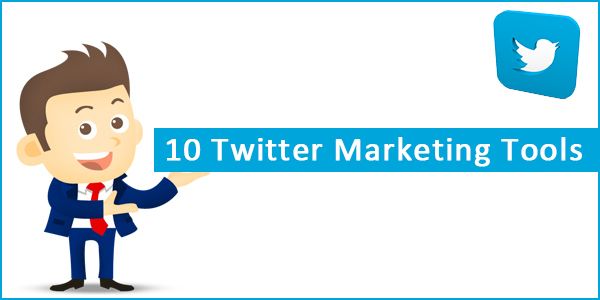 10 Twitter Marketing Tools You Need for Your Business