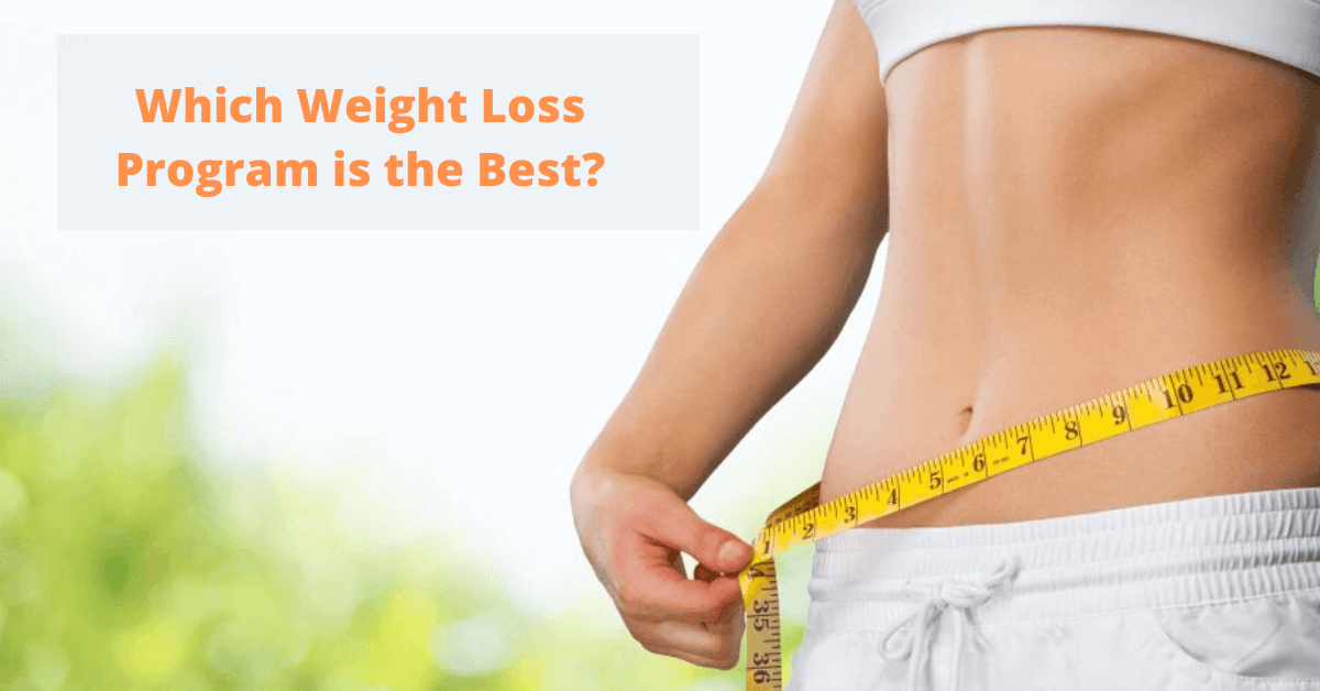 Which Weight Loss Program is The Best?