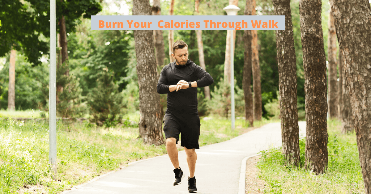7 Steps How You Can Burn Your Calories Through Walking