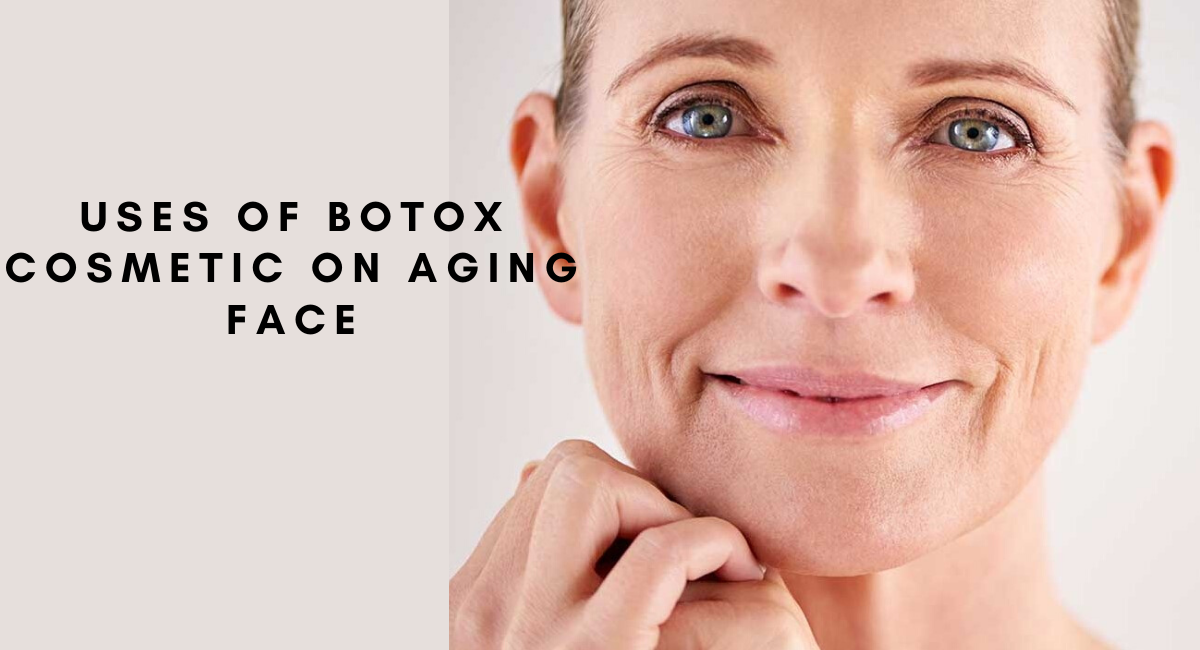 10 Uses of Botox Cosmetic on Aging Face